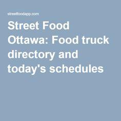 Street Food Ottawa: Food truck directory and today's schedules Ottawa Food, Today's Schedule, Food Truck, Street Food, Rally, Trucks, Mobile Food Cart, Truck, Food Trucks