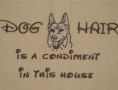 Tea Towel - Dog Hair is a Condiment - German Shepherd (funny cause it's true) I Love Dogs, Puppy Love, Cute Dogs, Black German Shepherd Dog, German Shepherds, Schaefer, Dog Rules, Dog Life, Funny Animals