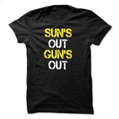 suns out guns out T-shirt - #pink hoodie #cute t shirts. ORDER HERE => https://www.sunfrog.com/Fitness/suns-out-guns-out-T-shirt.html?60505