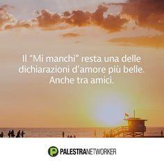 "Dire ""mi manchi"" tra amici ... http://www.palestranetworker.com  #mlm #business #networker #networkmarketing #palestranetworker"