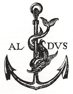 """The Dolphin and Anchor trademark of Venetian printer Aldus Manutius. It is the symbol of the ancient proverb """"Festina lente"""" (Hurry up slowly) which Manutius had taken as a motto as early as 1499."""