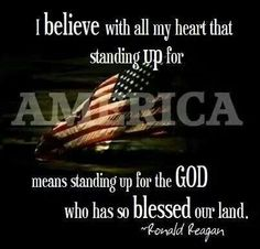 LIKE and PASS THIS ALONG if you agree with President Reagan http://pinterest.com/pin/24066179228896494 that standing up for America means standing up for the God who has blessed this great nation.