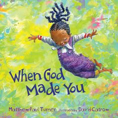 When God Made You  is an incredible book!     When God Made You  is a positive, uplifting book that celebrates uniqueness and diversity, ...