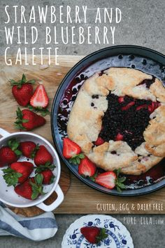 STRAWBERRY AND WILD BLUEBERRY GALETTE (gluten-free, wheat-free, dairy-free, egg-free, soy & nut free)