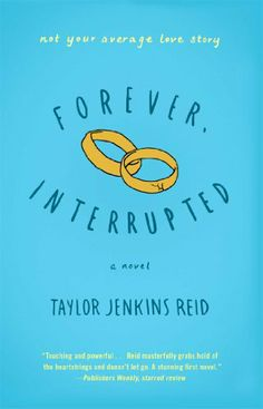 Forever, Interrupted by Taylor Jenkins Reid - BookBub Top Ten Books, New Books, Good Books, Books To Read, Books 2016, 2017 Books, Summer Books, Thing 1, Beach Reading