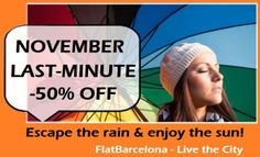 Last Chance for a -50% discount for your November getaway!!! www.flatbarcelona.net