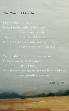 The World I Live In ~ Mary Oliver