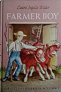 The Hardcover of the Farmer Boy (Little House Series: Classic Stories by Laura Ingalls Wilder, Garth Williams Garth Williams, Laura Ingalls Wilder, Books For Boys, Childrens Books, Childrens Gifts, Cherry Jones, Good Books, My Books, Story Books