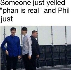 """OHH YAH GURL PHAN IS DA. REALEST!!"""