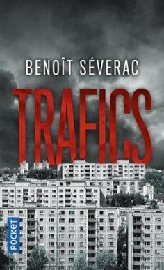 Découvrez Trafics de Benoît Séverac sur Booknode, la communauté du livre