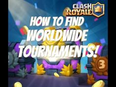 How To Find WorldWide Tournaments In Clash Royale!