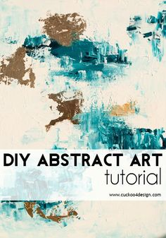DIY abstract art tutorial that anyone can do, very easy with step-by-step instructions - Cuckoo4Design