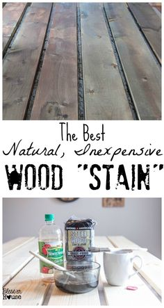 The Most Inexpensive All Natural Wood Stain Method | Bless'er House