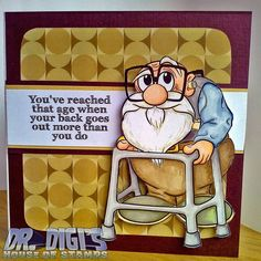 Doctor Digi's House of Stamps: June 2014 Old Man Birthday, Birthday Cards For Men, Happy Birthday, Art Impressions Stamps, Card Sentiments, Fathers Day Cards, Digi Stamps, Masculine Cards, Funny Cards