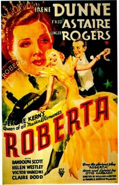 """ROBERTA"" (1935) IRENE DUNNE, FRED ASTAIRE and GINGER ROGERS"
