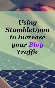 Here are my top three tips for using StumbleUpon to increase blog traffic plus some extra tips to make adding posts easy. Add your own and more from other..