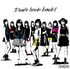 11th Single 「Don't look back!」|ディスコグラフィー|NMB48公式サイト