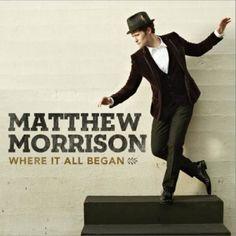 Matthew Morrison - Where It All Began [Deluxe Version] (2013) |...