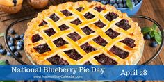 April 28, 2016 – NATIONAL BLUEBERRY PIE DAY – NATIONAL BRAVEHEARTS DAY – NATIONAL WORKERS MEMORIAL DAY – NATIONAL GREAT POETRY READING DAY – NATIONAL TAKE OUR DAUGHTERS AND SONS TO WORK DAY
