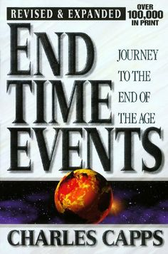 End Time Events by Charles Capps. $17.35. 245 pages. Publisher: Capps Publishing (January 1, 1997)