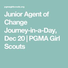 Junior Agent of Change Journey-in-a-Day, Dec 20 | PGMA Girl Scouts