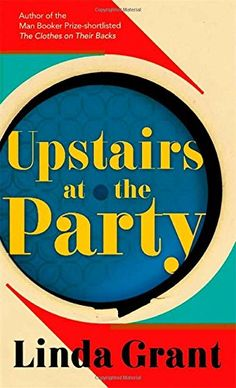 Upstairs at the Party: Linda Grant