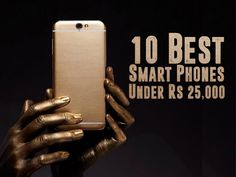 Best 10 Smart Phones You Could Buy Under Rs 25000- #Smartphones #ndianphones #Android #Mobile #Technology #Technews #TechnologyUpdate #LatestTechnology #LatestMobilePhones #MobilePhones