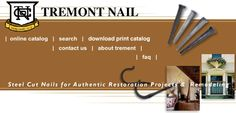 Tremont Nail - Steel Cut Nails for Authentic Restoration Projects and Remodeling.