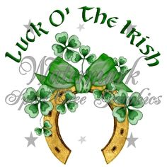 Irish believe themselves to be blessed & lucky.