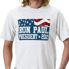 Ron Paul for President in 2012 Shirts