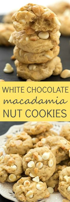 White Chocolate Macadamia Nut Cookies - So easy to make and they taste ...