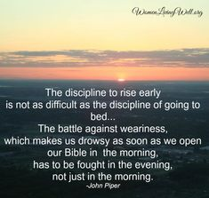 John Piper on the Discipline to rise early