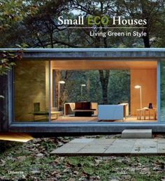 Small ECO Houses - Living Green in Style, by Cristina Paredes Benitez and Àlex Sánchez Vidiella