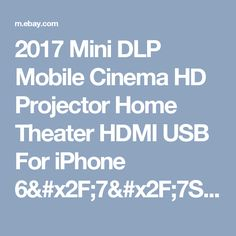 2017 Mini DLP Mobile Cinema HD Projector Home Theater HDMI USB For iPhone 6/7/7S    eBay