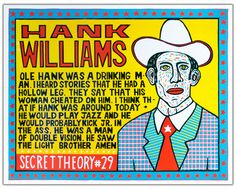 Hank Williams, Secret Theory #29.  Letterpress. Kickstarter campaign for Kevin Bradley's Church of Type, formerly Yee-Haw Industries. This is $50 (normally sixty), rewards start at twenty dollars. kck.st/14SlJMI