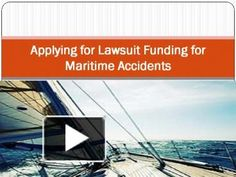 Applying for Lawsuit Funding for Maritime Accidents   http://www.mylawfunds.com/
