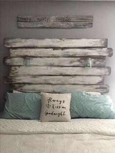 Rustic handmade headboard Tried this in my room and absolutely love it! Added the pillow and sign above the bed to give it a more rustic and country feel!