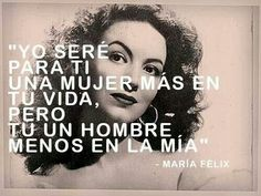 Maria Felix Quotes in Spanish | Maria Felix
