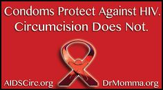 Condoms Protect against HIV. Circumcision DOES NOT.  Saving Our Sons - info cards