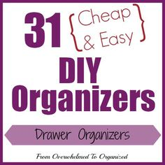 Got unorganized drawers but don't want to spend money on expensive drawer organizers? Check out these #cheapandeasy #DIYOrganizers! Some of these #drawerorganizers are even free :)   From Overwhelmed to Organized: Day 19 - Drawer Organizers {31 Cheap & Easy DIY Organizers} #31DIYOrganizers #write31days