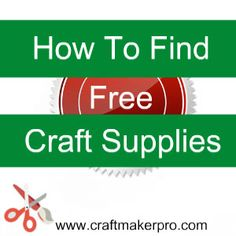 How To Find Free Craft Supplies Here are some ways you can save money on your crafting without stifling your creativity. http://www.craftmakerpro.com/business-tips/find-free-craft-supplies/