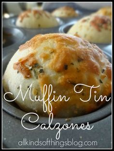 Muffin Tin Calzones http://www.allkindsofthingsblog.com/2013/04/muffin-tin-calzones.html