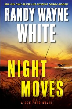 NIGHT MOVES by Randy Wayne White   On sale March 5, 2013