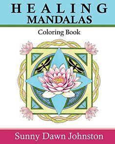 Healing Mandalas Coloring Book By Sunny Dawn Johnston Amazon