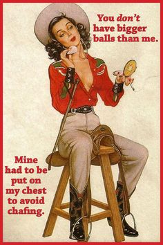 Cowgirl Cards - You Don't Have Bigger Balls Than Me - Mine Had To Be Put On My Chest To Avoid Chafing - 5x7 Blank Inside