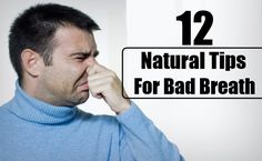 12 Best Natural Tips For Bad Breath