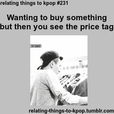 Relating Moments To Kpop- this is me almost all the time... i think cheap retail stores are my heaven...