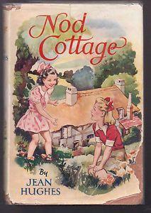 Jean Hughes / Alan Knott - Nod Cottage - 1st Ed 1949, in Original Dustwrapper | eBay