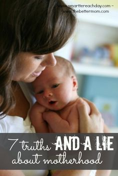 A list of beautiful truths about motherhood and why we often believe the one lie!!