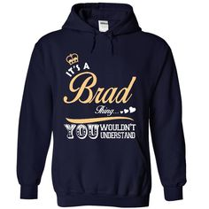 [Popular Tshirt name list] It is a Brad thing T shirt Limited Edition Discount Today Hoodies Tee Shirts